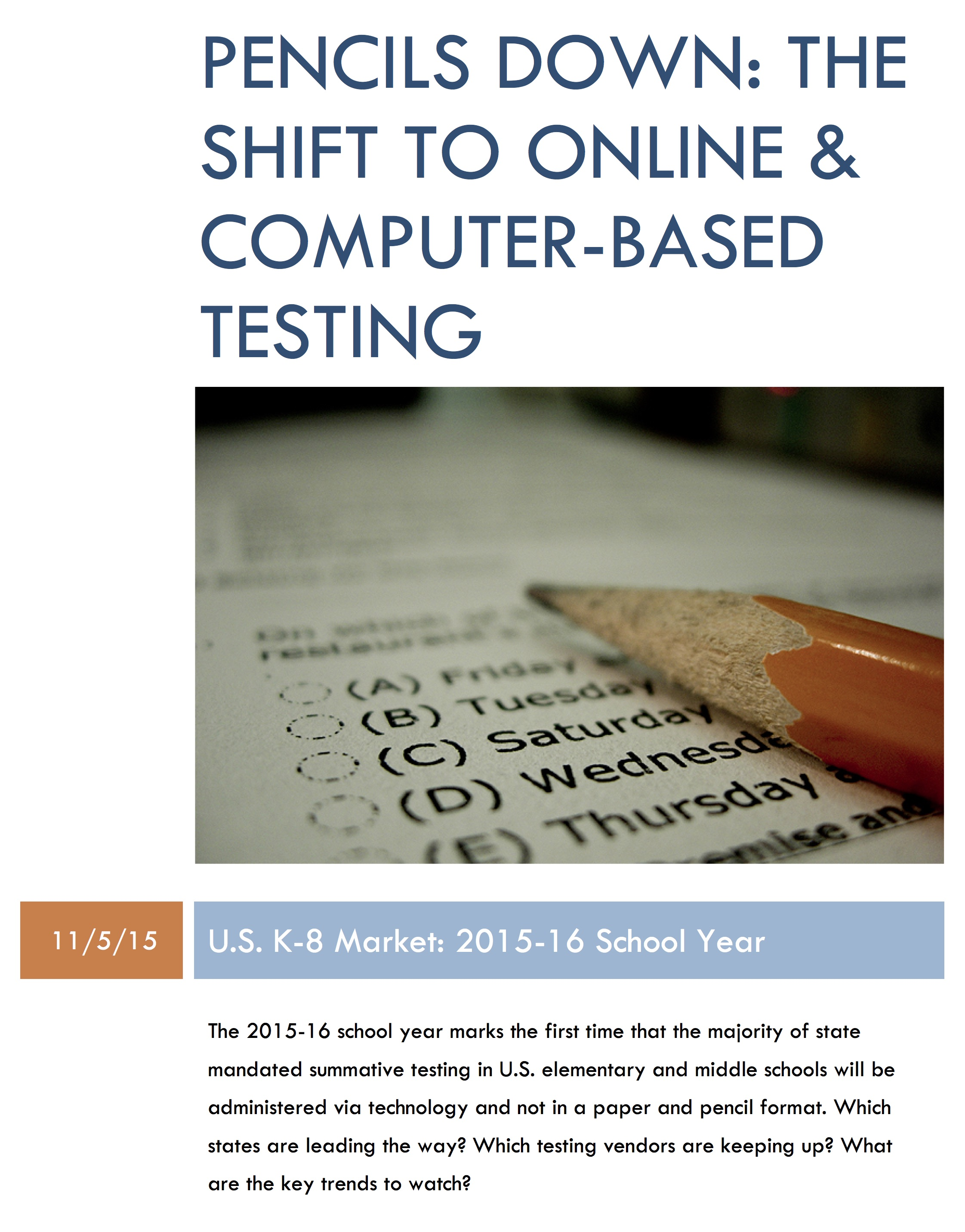 Pencils Down: The Shift to Online & Computer-Based Testing – U.S. K-8 Market (2015-16 School Year)